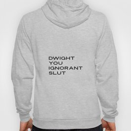 """PRINTABLE ART,Michael Scott The Office """"Dwight, You Ignorant Slut""""Gift for Her,Gift for Him,Funny Qu Hoody"""