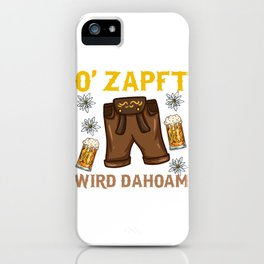 O'zapft wird dahoam - Funny Oktoberfest T-Shirt iPhone Case