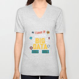 I Love It When You Call Me Big Data For Data Analysts Unisex V-Neck