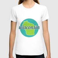 wisconsin T-shirts featuring Words of Wisconsin by Katherine Paulin