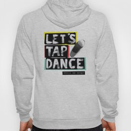 LET'S TAP DANCE Hoody