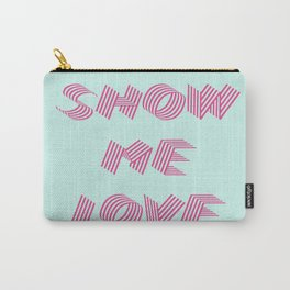 Show me love  Carry-All Pouch
