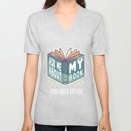 Ask Me About My Book Published Author tee. Unisex V-Neck