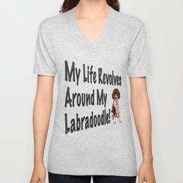 My Life Revolves Around My Labradoodle! Unisex V-Neck