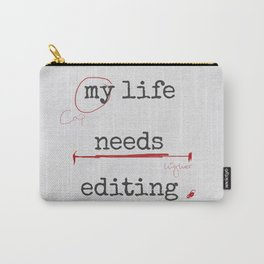 My life needs editing Carry-All Pouch