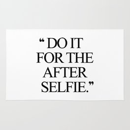 Do it for the after selfie Rug