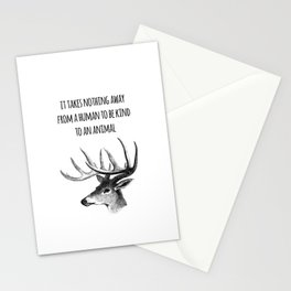 It takes nothing away from a human to be kind to an animal - Animal rights Quote  Stationery Cards
