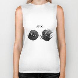 SEX. -Yes or No? Biker Tank