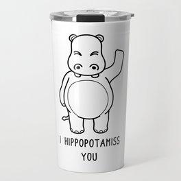 I Hippopotamiss You Shirt Funny Hippopotamus Pun Travel Mug