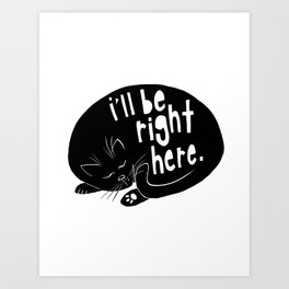 Black Cats - I'll Be Right Here Art Print