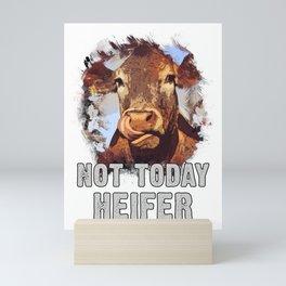 Not Today Heifer Mini Art Print