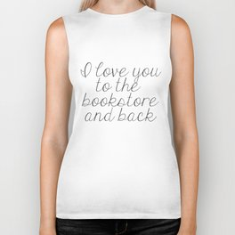 I Love You To The Bookstore And Back Biker Tank