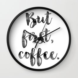 But First Coffee Print, Funny, But First Coffee Art Print, Coffee Typography Print, Coffee Quotes Wall Clock