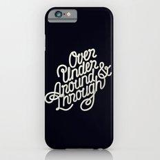 Over Under Around & Through iPhone 6s Slim Case