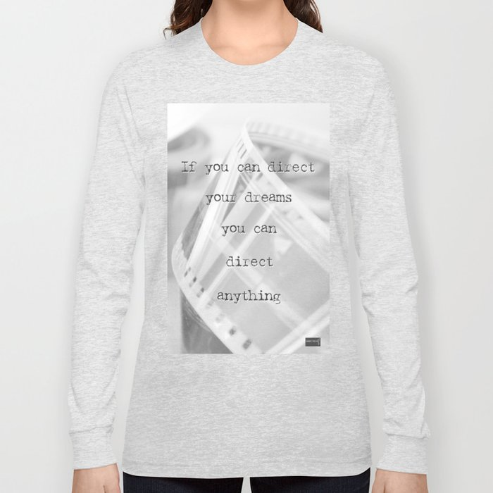 If you can direct your dreams Long Sleeve T-shirt