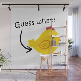 Humor and Funny: Guess What? Chicken Butt! Wall Mural