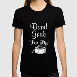 Band Geek for Life Graphic Drums Music T-shirt T-shirt