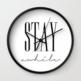 Stay Awhile Wall Clock