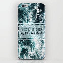 In Oceans Deep My Faith Will Stand iPhone Skin