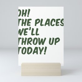 Oh! The Places We'll Throw Up Today Mini Art Print