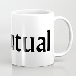 Unmutual! Coffee Mug