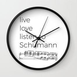 Live, love, listen to Schumann Wall Clock