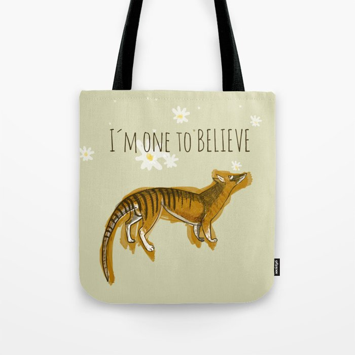 I´m one to believe (thylacine) Tote Bag