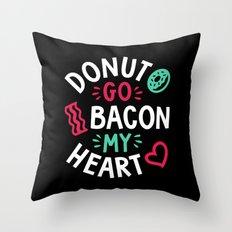 Donut Go Bacon My Heart Throw Pillow