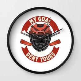 My Goal Is To Deny Yours Ice Hockey Goalie Wall Clock