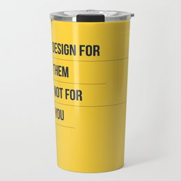Design For Them Travel Mug
