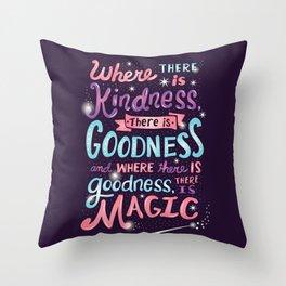 Kindness, Goodness, & Magic Throw Pillow