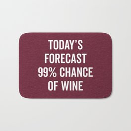 Chance Of Wine Funny Quote Bath Mat