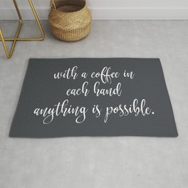 With a Coffee in Each Hand Rug