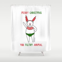 Merry Christmas your filthy animal Shower Curtain