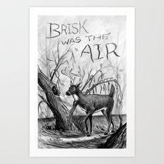 Brisk was the Air Art Print