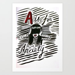 A is for Anxiety Art Print