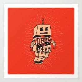 Dare To Dream Art Print