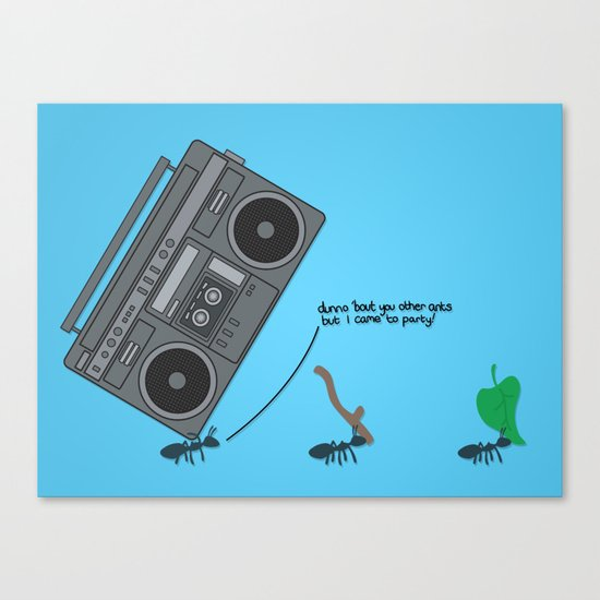 dunno 'bout you other ants, but I came to party! Canvas Print