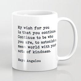 My Wish For You, Maya Angelou Motivational Quote Coffee Mug