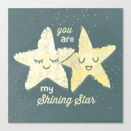 You are My Shining Star Canvas Print