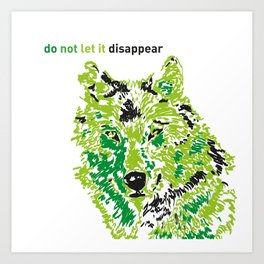 Wolf - do not let it disappear Art Print