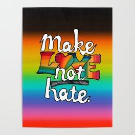 MAKE LOVE NOT HATE Rainbow Marker & Ink by Imaginarum Creative Studios Poster
