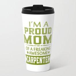 I'M A PROUD CARPENTER'S MOM Travel Mug