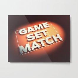 Game Set Match Metal Print