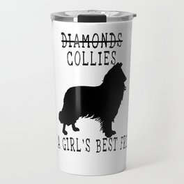 Cute Collie Quote Travel Mug