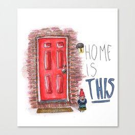 Home is this Canvas Print