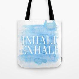 Enhale exhale quote Tote Bag