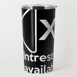 Intrest Unavailable  Travel Mug