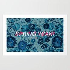 Spring Yeah! - Blue Flowers Art Print