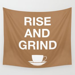 Rise and Grind Wall Tapestry